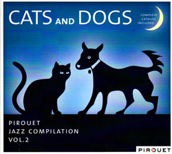 Various Artists: Pirouet Jazz Compilation Vol. 2 - Cats and Dogs (Pirouet)