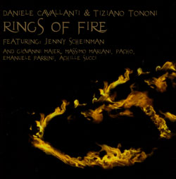 Cavallanti, Daniele & Tiziano Tononi's: Rings of Fire (Long Song Records)