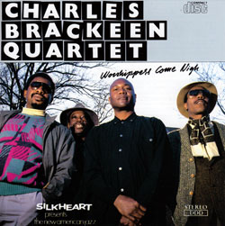 Brackeen, Charles Quartet,: Worshippers Come Nigh