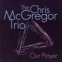 Mcgregor, Chris Trio: Our Prayer (Fledg'ling)