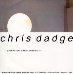 Dadge, Chris: A Moth That Smiles As It Burns Is Better Than You (Bug Incision Records)