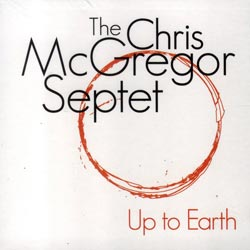 Mcgregor Septet, The Chris: Up To Earth