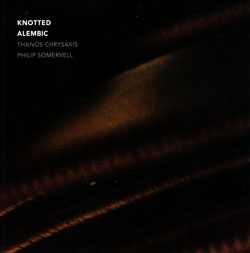 Chrysakis, Thanos / Philip Somervell: Knotted Alembic (Aural Terrains)