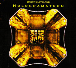 Cleveland, Barry: Hologramatron (MoonJune Records)