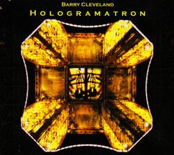 Cleveland, Barry: Hologramatron