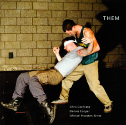 Cochrane, Chris / Dennis Cooper / Ishmael Houston-Jones: Them (Tzadik)