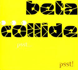 Beta Collide: Psst...