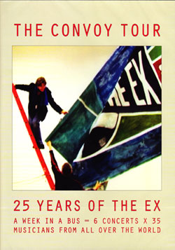 Ex, The: The Convoy Tour: 25 Years Of The Ex DVD [DVD]