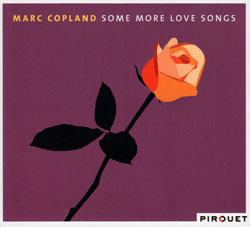 Copland, Marc: Some More Love Songs (Pirouet)