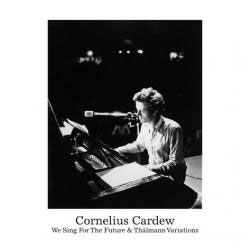 Cardew, Cornelius: We Sing For The Future & Thalmann Variations [VINYL]
