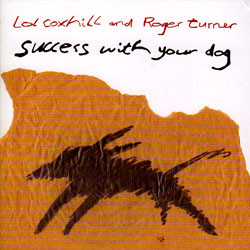 Coxhill, Lol & Roger Turner: Success With Your Dog (Emanem)