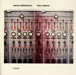 Dafeldecker, Werner & Theo Nabicht: vessels