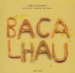 Levin, Daniel Quartet: Bacalhau (Clean Feed)