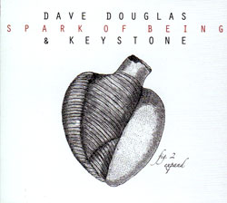 Douglas, Dave & Keystone: Spark Of Being: Expand
