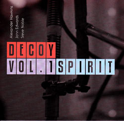 Decoy (Hawkins / Edwards / Noble): Vol. 1: Spiri (Bo Weavil Recordings)