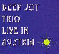 Deep Joy Trio: Live in Austria