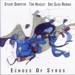 Dempster / Heasley / Rieman: Echoes of Syros (Full Bleed Music)