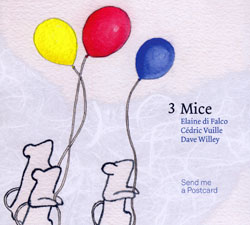 3 Mice: di Falco / Vuille / Willey : Send Me a Postcard