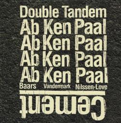 Double Tandem (Baars / Vandermark / Nilssen-Love): Cement