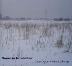 Draper, Dave / Ntshuks Bonga: Snow in November (FMR)