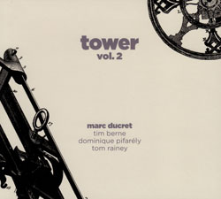 Ducret, Marc: Tower, vol. 2 (Ayler)