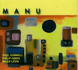 Dunmall, Paul / Philip Gibbs / Miles Levin: Manu
