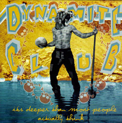 Dynamite Club: it's deeper than most people actually think (Funhole Records)