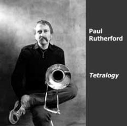 Rutherford, Paul: Tetralogy 2CD (Emanem)