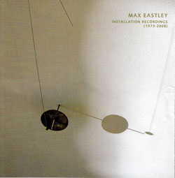 Eastley, Max : Installation Recordings (1973-2008) [2 CDs] (Paradigm)