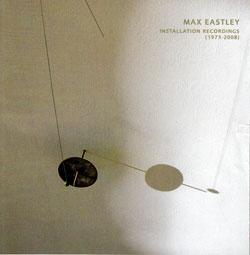 Eastley, Max : Installation Recordings (1973-2008) [2 CDs] (Paradigm)