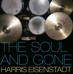 Eisenstadt, Harris: The Soul and Gone (482 Music)