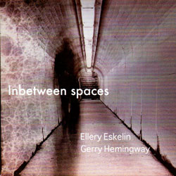 Eskelin, Ellery / Gerry Hemingway: Inbetween Spaces (Auricle)