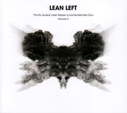Lean Left - The Ex Guitars Meet Nilssen-Love/Vandermark Duo: Volume 2