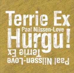 Nilssen-Love / Terrie Ex: Hurgu!