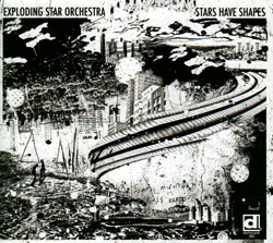 Exploding Star Orchestra: Stars Have Shapes [VINYL]