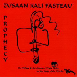 Fasteau, Kali. Z.: Prophecy: The Whale And The Elephant Trade Notes On The State Of The World (Flying Note)