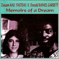 Fasteau, Kali & Donald Rafael Garrett: Memoirs of a Dream [2 CDs] (Flying Note)