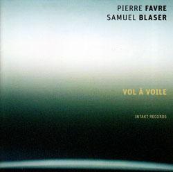 Favre / Blaser: Vol A Voile (Intakt)