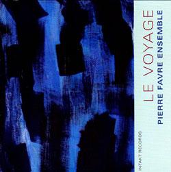 Favre, Pierre Ensemble: Le Voyage (Intakt)
