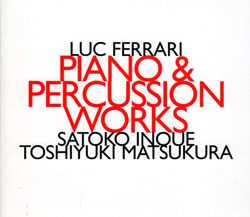 Ferrari, Luc: Piano & Percussion Works <i>[Used Item]</i> (Hat [now] ART)
