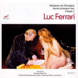 Ferrari, Luc: Visage 2 / Apres presque rien / Madame de Shanghai (Mode)