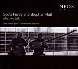 Fields, Scott & Stephan Rath: What We Talk