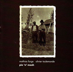 Forge, Mathias / Olivier Toulemonde: pie 'n' mash (Another Timbre)