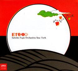 Fujii, Satoko Orchestra New York: ETO
