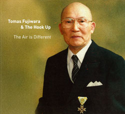 Fujiwara, Tomas & The Hook Up: The Air is Different