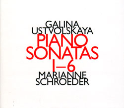Ustvolskaya, Galina: Piano Sonatas 1-6 (Hat [now] ART)