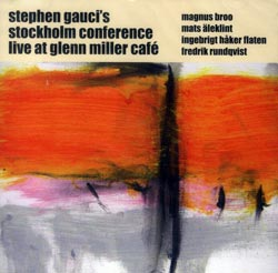 Gauci's, Stephen Stockholm Conference: Live at Glenn Miller Cafe