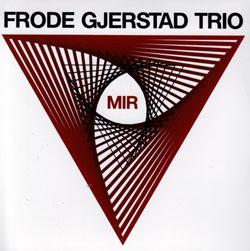 Gjerstad Trio, Frode: Mir