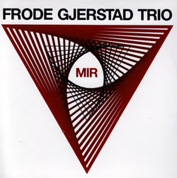 Gjerstad Trio, Frode: Mir (Circulasione)