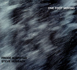 Gjerstad, Frode / Steve Hubback: One Foot Moving